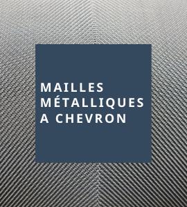 Toutes nos mailles métalliques à chevron